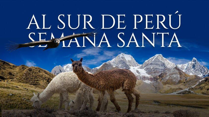 Al Sur del Perú Semana Santa