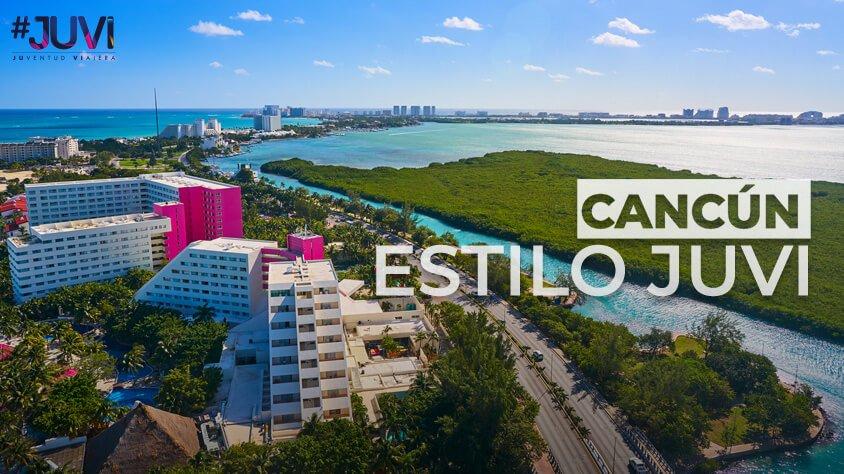 viaje Cancún al Estilo Juvi