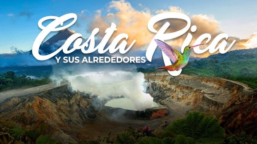 COSTA RICA Y SUS ALREDEDORES