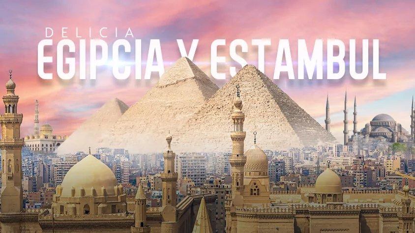 Delicia Egipcia y Estambul