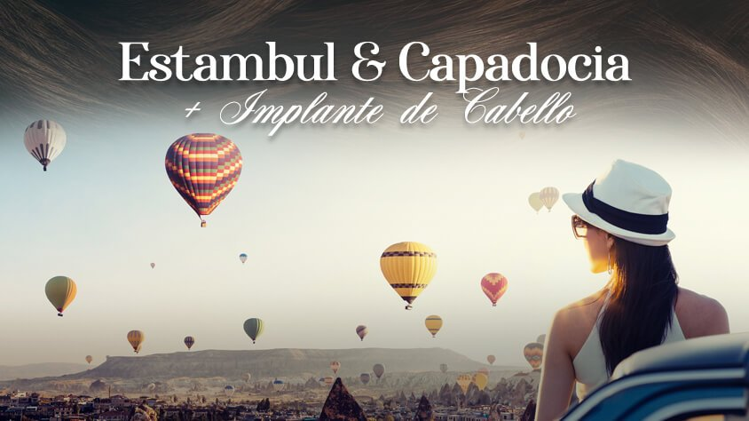 ESTAMBUL & CAPADOCIA + IMPLANTE DE CABELLO