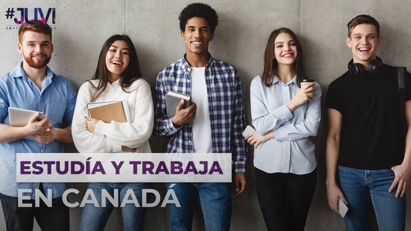ESTUDIA Y TRABAJA EN CANADA