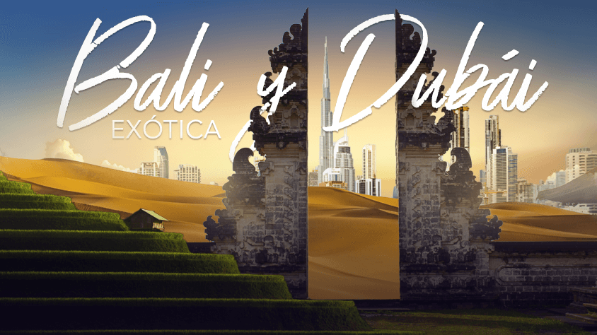 Exótica Bali Y Dubái
