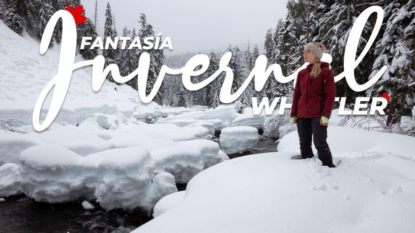 Fantasía Invernal en Whistler