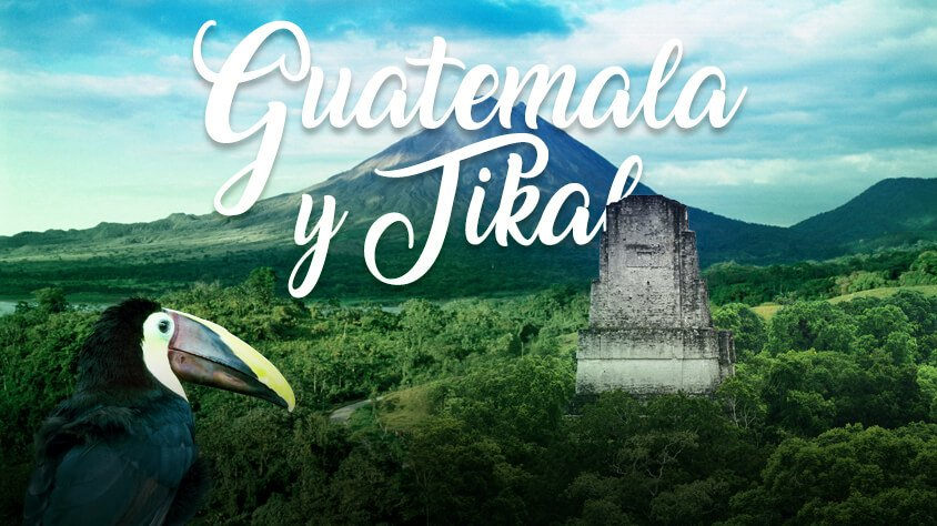 GUATEMALA Y TIKAL