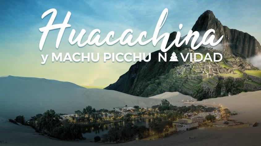 Huacachina y Machu Picchu – Navidad