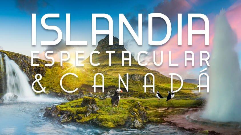 Islandia Espectacular y Canadá