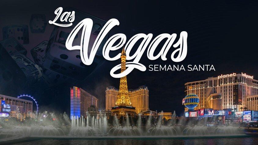 Las Vegas – Semana Santa