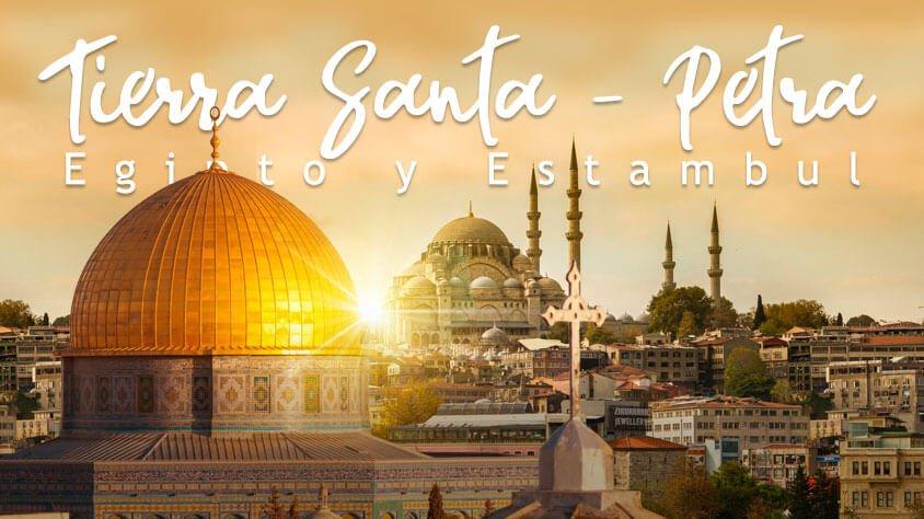 Tierra Santa, Petra,  Egipto y Estambul