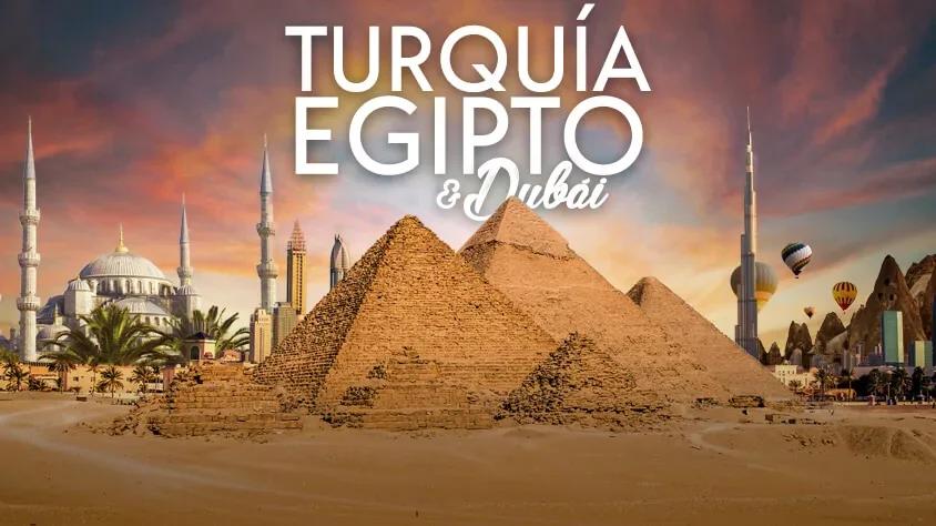 Turquía, Egipto y Dubái