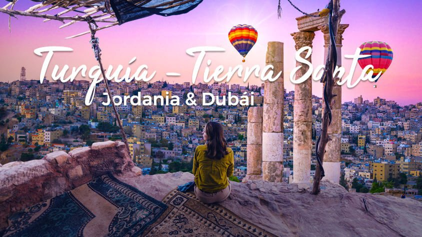 Turquia, Tierra Santa, Jordania y Dubai