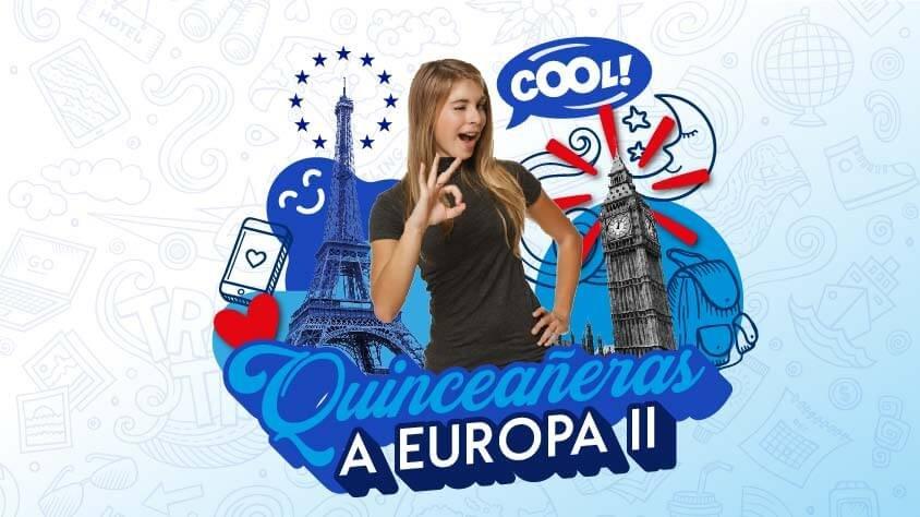 Quinceañeras a Europa II