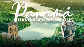 PANAMA HARD ROCK MEGALOPOLIS