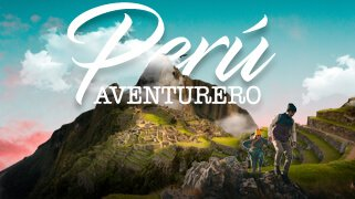 Perú Aventurero